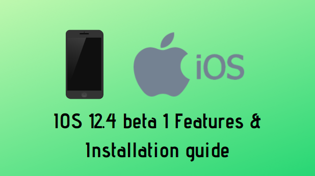 IOS 12.4 beta 1 features & installation