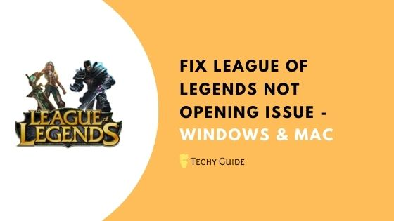 Fix League Of Legends Not Opening Issue