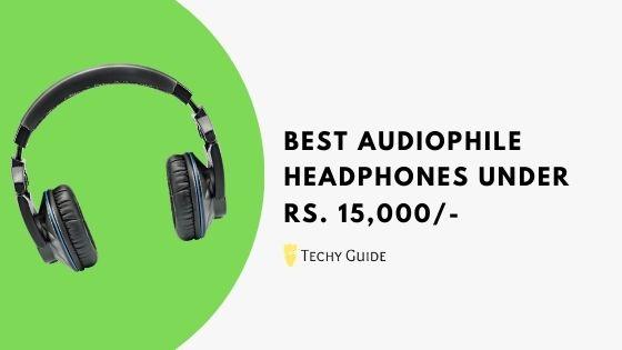 Best Audiophile Headphones Under 15000 in India