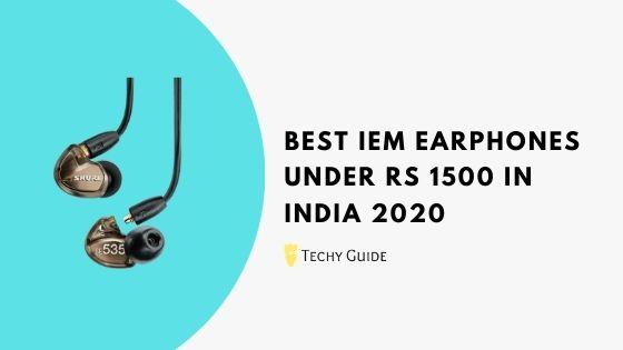 Best IEM Earphones Under 1500 in India 2020